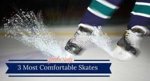 Most Comfortable Hockey Skates