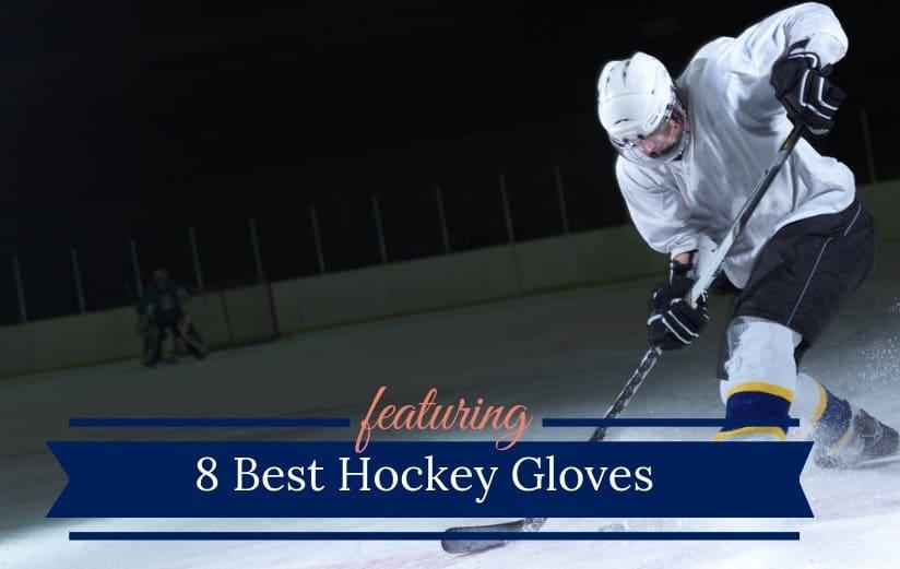 Best Hockey Gloves