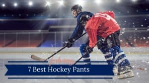 Best Hockey Pants