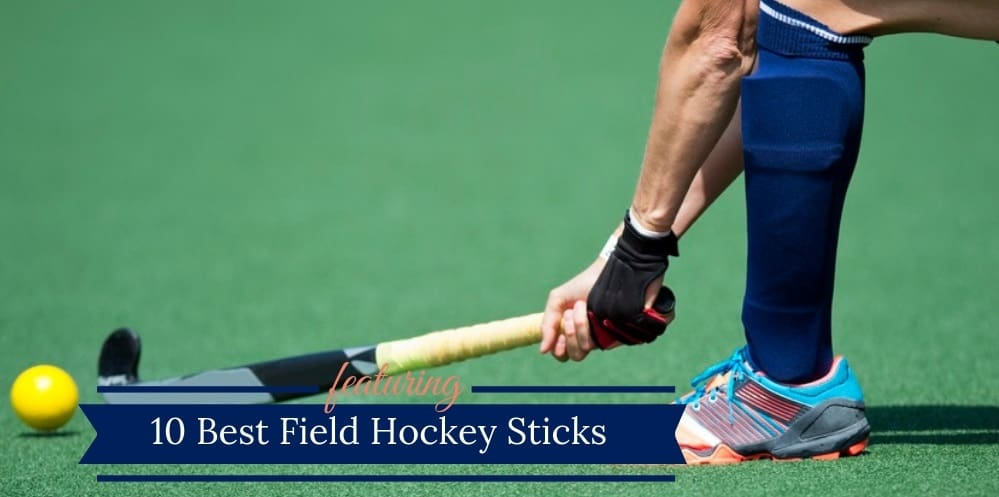 Best Field Hockey Sticks
