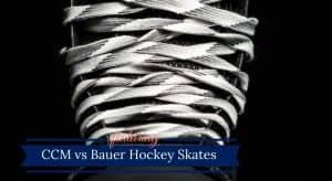 CCM vs Bauer Skates