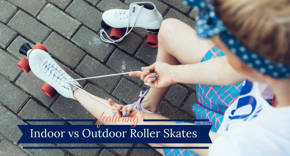Indoor vs Outdoor Roller Derby Skates