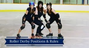 Roller Derby Positions & Rules