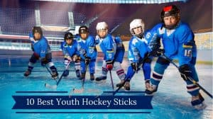 Best Youth Hockey Stick
