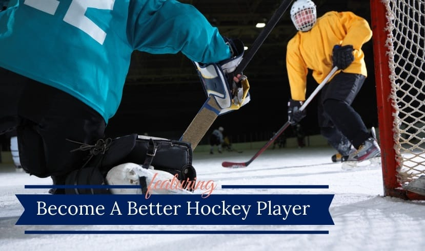 Become A Better Hockey Player